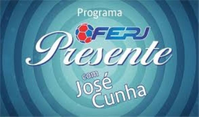 FERJ Presente com José Cunha
